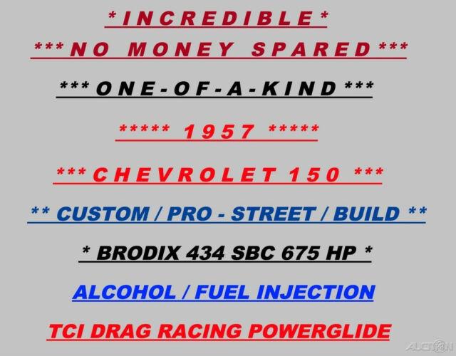 1957 Chevrolet 150 Pro-Street (Alcohol) Brodix 434 V8 for